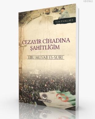 Cezayir Cihadına Şahitliğim