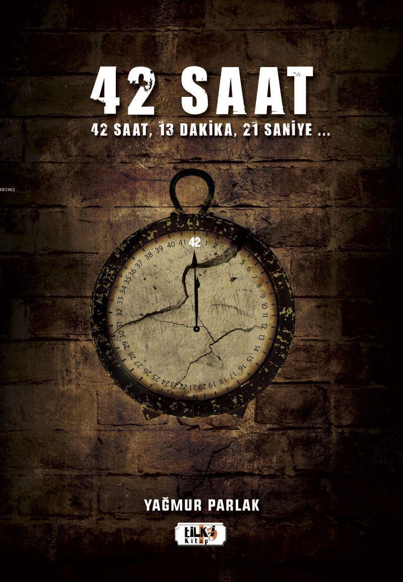 42 saat; 42 saat, 13 dakika, 21 saniye ...