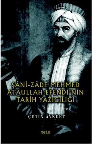 Şani-Zade Mehmed Ataullah Efendi'nin Tarih Yazıcılığı