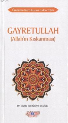 Gayretullah (Allah'ın Kıskanması); Ümmetin Kurtuluşuna Giden Yolda - 7