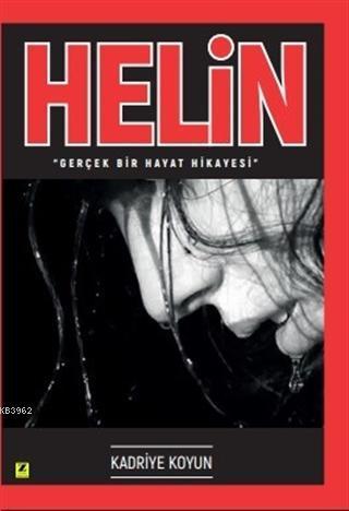 Helin; Gerçek Bir Hayat Hikayesi