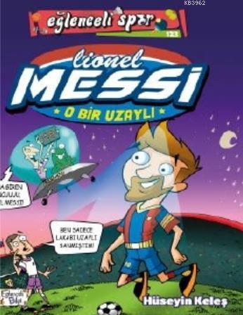 O Bir Uzaylı: Lionel Messi