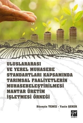Uluslararası ve Yerel Muhasebe Standartları Kapsamında Tarımsal Faaliyetlerin Muhasebeleştirilmesi Mantar Üretim İşletmesi Örneği