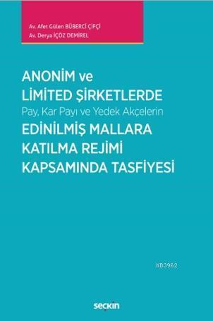 Anonim ve Limited Şirketlerde Pay, Kar Payı ve Yedek Akçelerin Edinilmiş Mallara; Katılma Rejimi Kapsamında Tasfiyesi