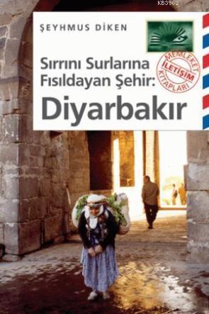Sırrını Surlarına Fısıldayan Şehir Diyarbakır