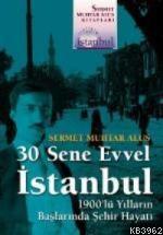 30 Sene Evvel İstanbul; 1900'lü Yılların Başlarında Şehir Hayatı