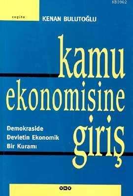 Kamu Ekonomisine Giriş; Demokraside Devletin Ekonomik Bir Kuramı