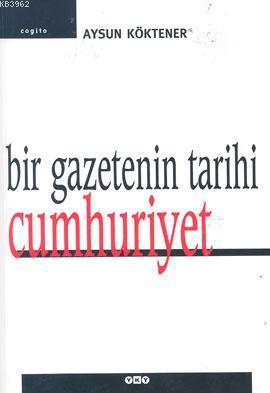 Bir Gazetenin Tarihi: Cumhuriyet
