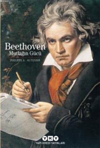 Beethoven; Mutlağın Gücü