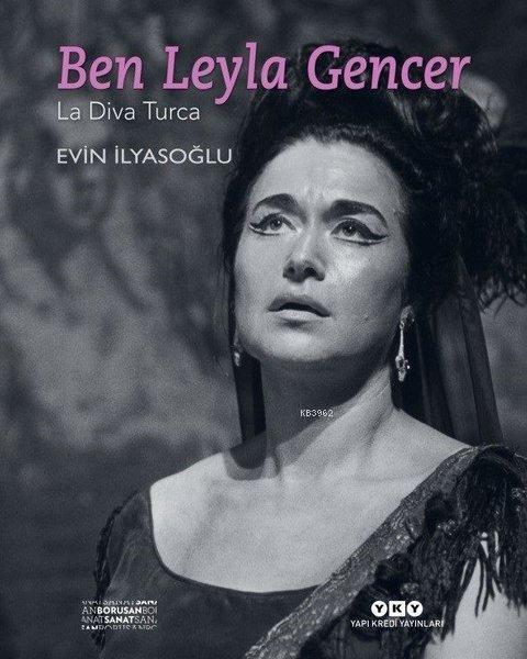 Ben Leyla Gencer; La Diva Turca