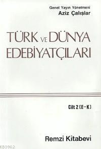 Türk ve Dünya Edebiyatçıları 2.cilt