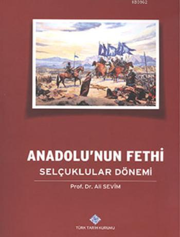 Anadolu'nun Fethi Selçuklular Dönemi