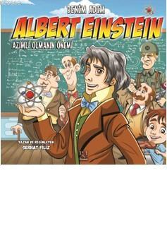 Benim Adım  Albert Einstein; Azimli Olmanın Önemi