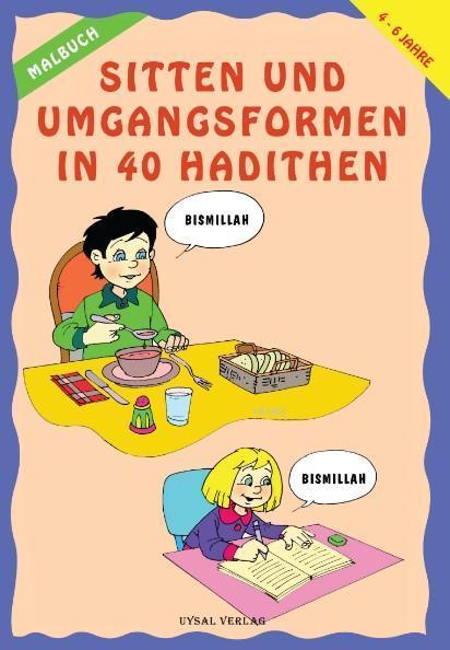 Malbuch Sitten Und Umgangsformen In 40 Hadithen (4-6 Yaş)