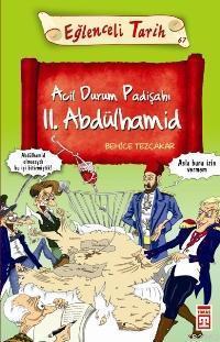 Acil Durum Padişahı II. Abdülhamid