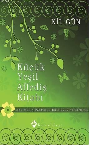 Küçük Yeşil Affediş Kitabı; Affetmenin Özgürleştirici Gücü