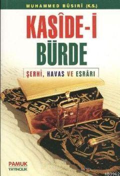Kaside-i Bürde (Dua-008); Şerhi, Havas ve Esrarı