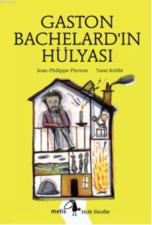 Gaston Bachelard'ın Hülyası
