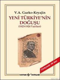 Yeni Türkiye'nin Doğuşu (1923 - 1924 Yazıları)