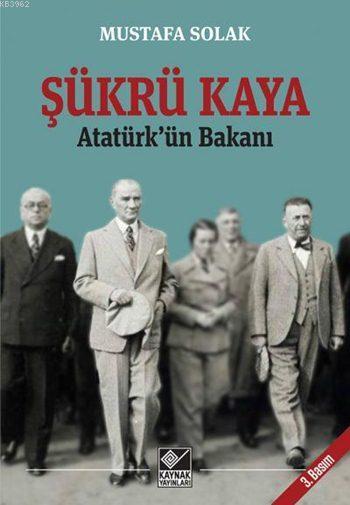 Şükrü Kaya; Atatürk'ün Bakanı