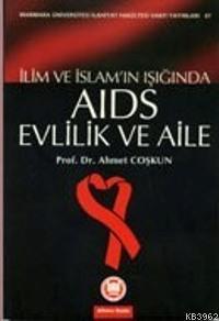 İlim Ve İslam Işığında| Aids Evlilik Ve Aile
