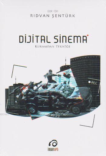 Dijital Sinema; Kuramdan Tekniğe