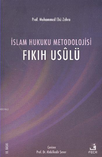 İslam Hukuku Metodolojisi; Fıkıh Usulü