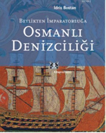 Osmanlı Denizciliği; Beylikten İmparatorluğa