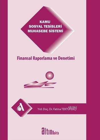 Kamu Sosyal Tesisleri Muhasebe Sistemi; Finansal Raporlama ve Denetimi