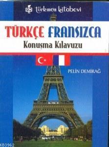 Türkçe - Fransız Konuşma Kılavuzu