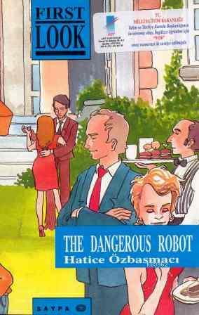 The First Look Series The Dangerous Robot