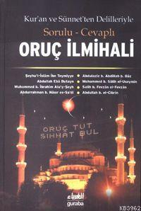 Kur'an ve Sünnet'ten Delilleriyle| Sorulu Cevaplı Oruç İlmihali (Ciltli)