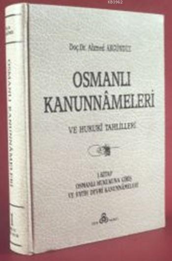 Osmanlı Kanunnâmeleri ve Hukukî Tahlilleri 1