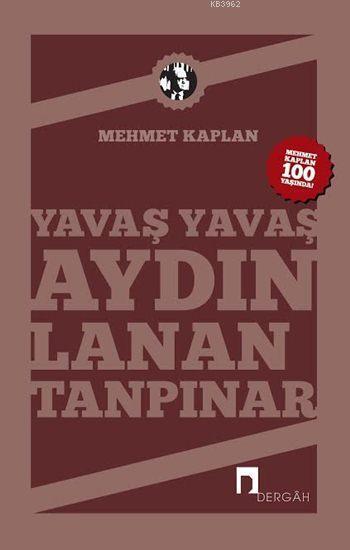 Yavaş Yavaş Aydınlanan Tanpınar; Mehmet Kaplan'ın Kaleminden Ahmet Hamdi Tanpınar...