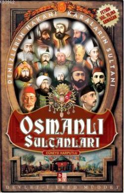 Osmanlı Sultanları; Denizlerin Hakanı, Karaların Sultanı
