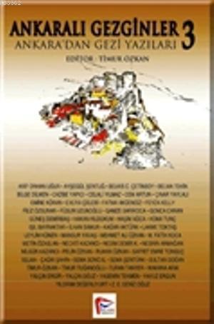 Ankaralı Gezginler 3; Ankara'dan Gezi Yazıları