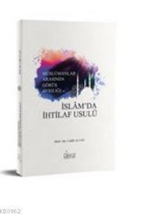 Müslümanlar Arasında Görüş Ayrılığında ve İslam'da İhtilaf Usulü
