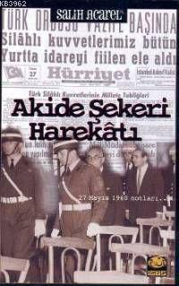 Akide Şekeri Harekatı; (27 Mayıs 1960 Notları...