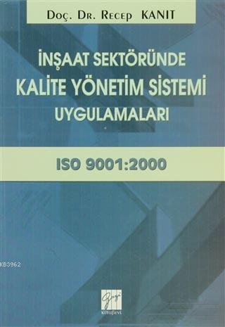 İnşaat Sektöründe Kalite Yönetim Sistemi Uygulamaları; ISO 9001:2000