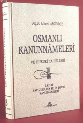 Osmanlı Kanunnâmeleri ve Hukukî Tahlilleri 3