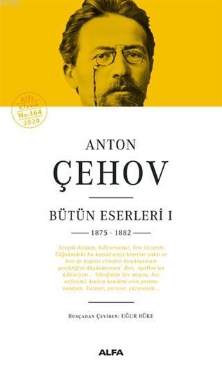 Anton Çehov Bütün Eserleri 1 Ciltli; 1875 - 1882