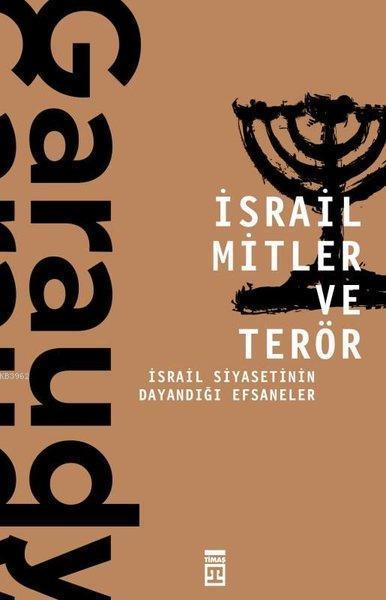 İsrail Mitler ve Terör; İsrail Siyasetinin Dayandığı Efsaneler