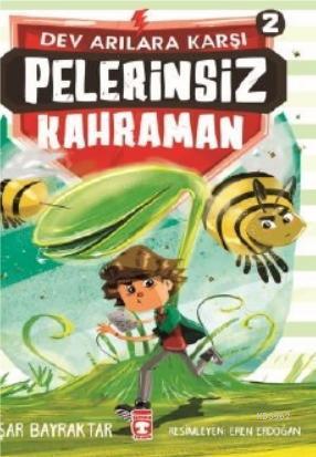 Pelerinsiz Kahraman 2 - Dev Arılara Karşı