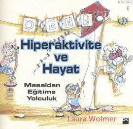 Hiperaktivite ve Hayat; Masaldan Eğitime Yolculuk