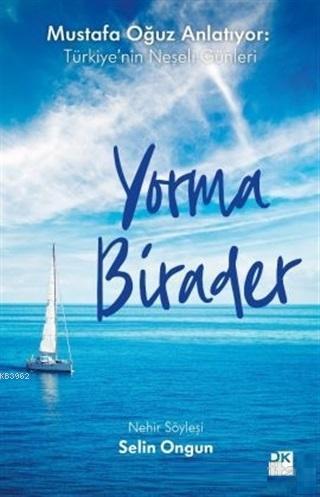 Yorma Birader; Mustafa Oğuz Anlatıyor: Türkiye'nin Neşeli Günleri