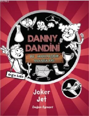 Danny Dandini ve Muhteşem Buluşlar Joker Jet