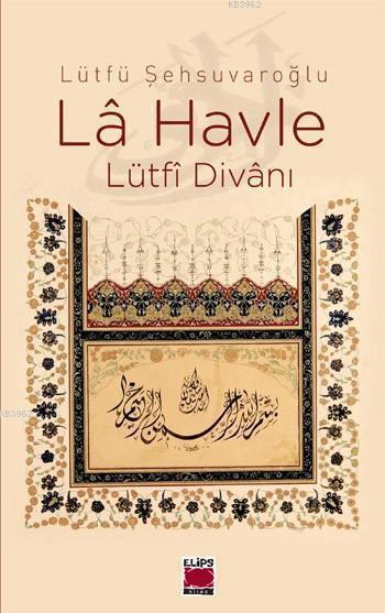 La Havle (Ciltli); Lütfi Divanı