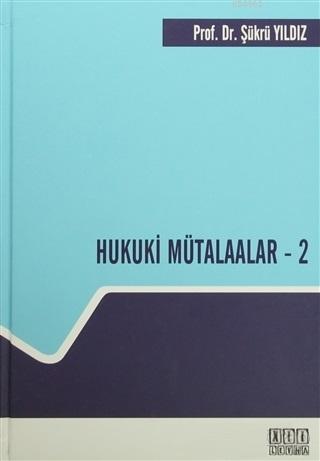 Hukuki Mütalaalar - 2