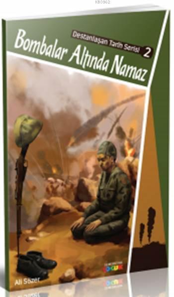 Bombalar Altında Namaz; Destanlaşan Tarih - 2