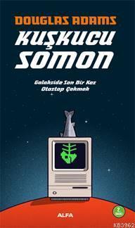 Kuşkucu Somon; Galakside Son Bir Kez Otostop Çekmek